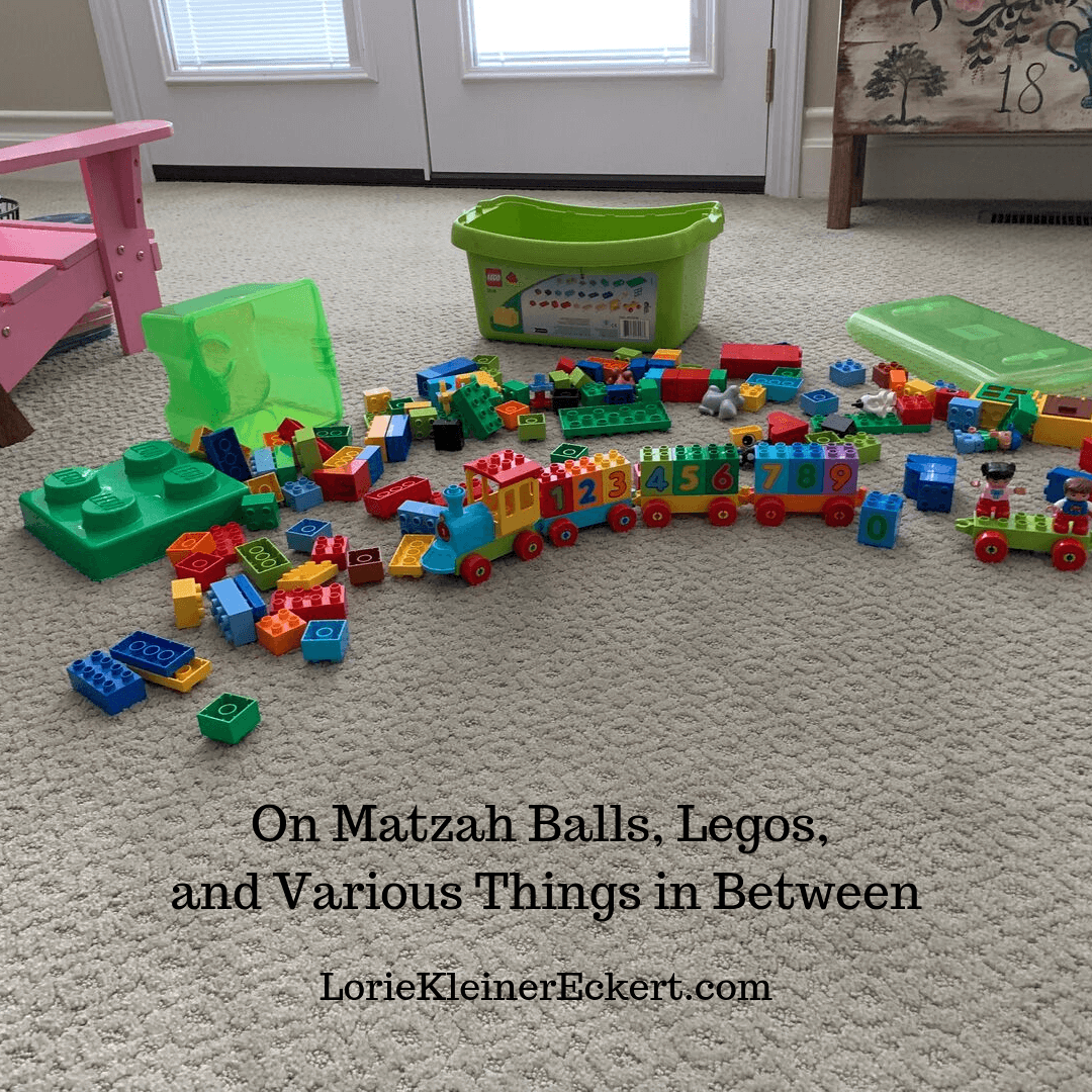 On Matzah Balls, Legos, and Various Things in Between