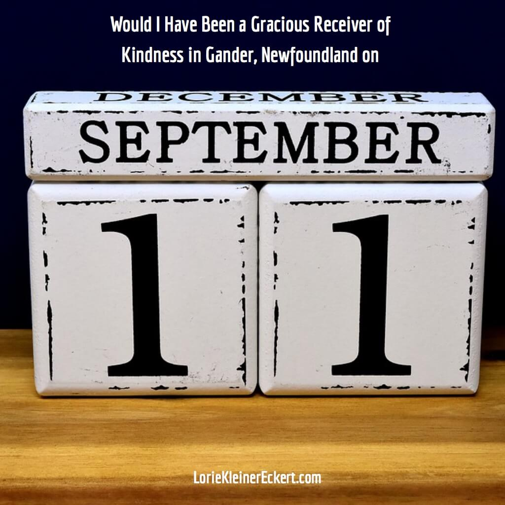 Would I Have Been a Gracious Receiver of Kindness on September 11?