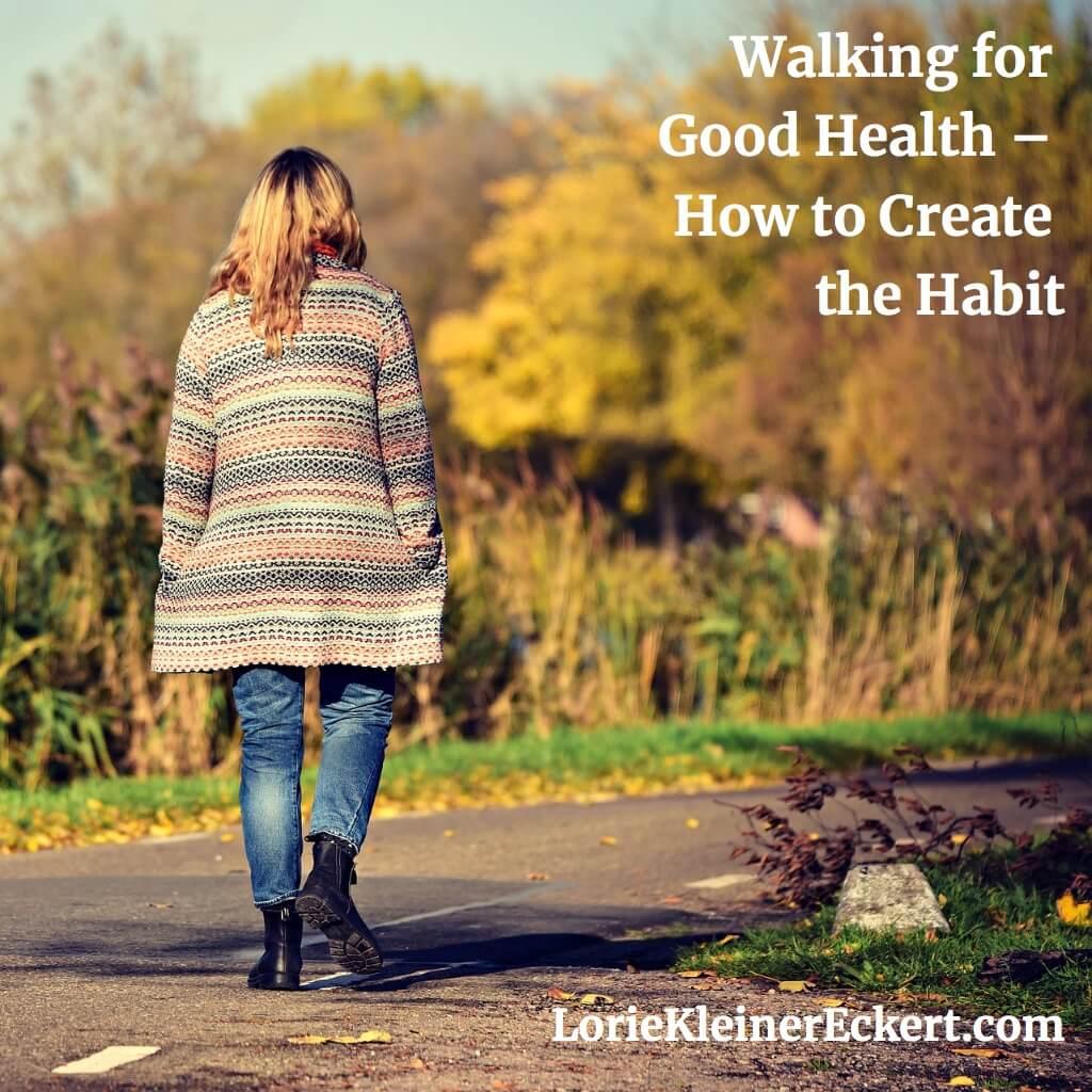 Walking for Good Health - Creating the Habit