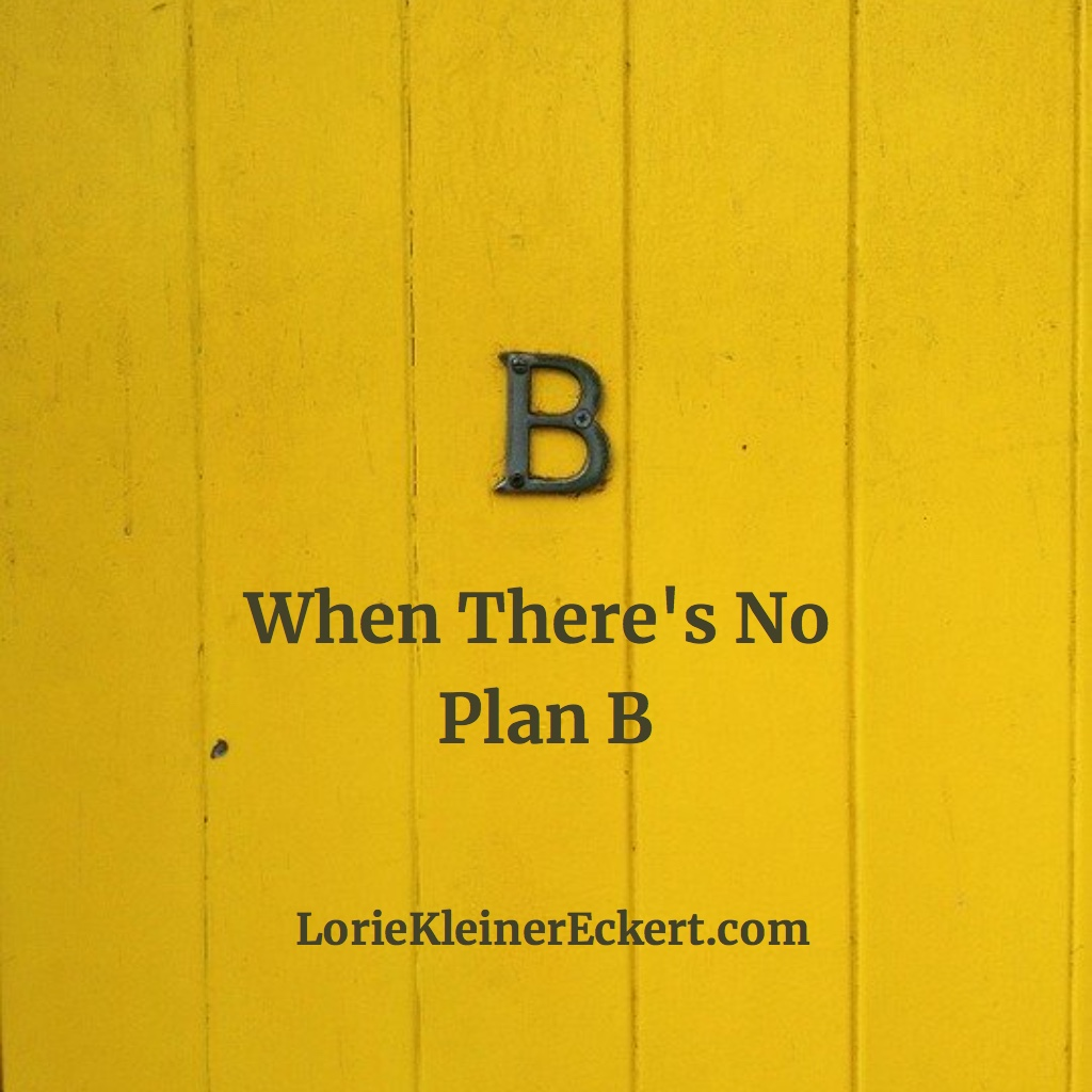 When There's No Plan B