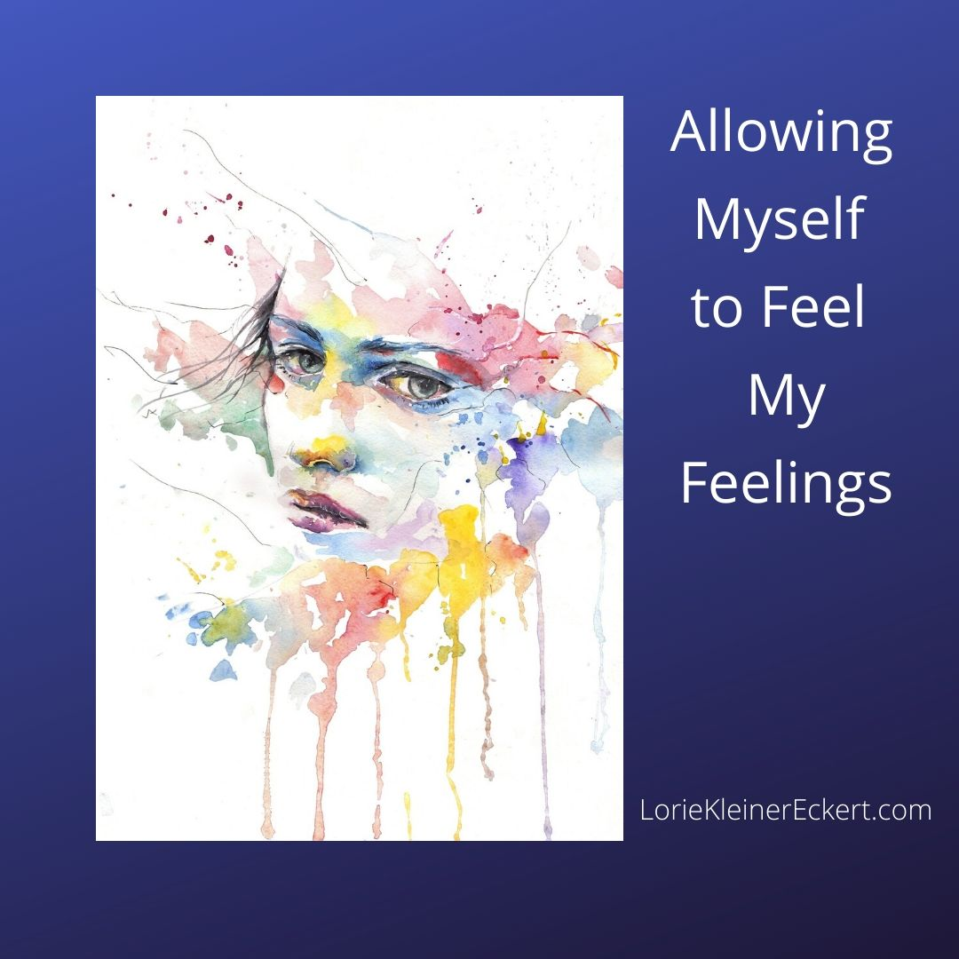 Allowing Myself to Feel My Feelings
