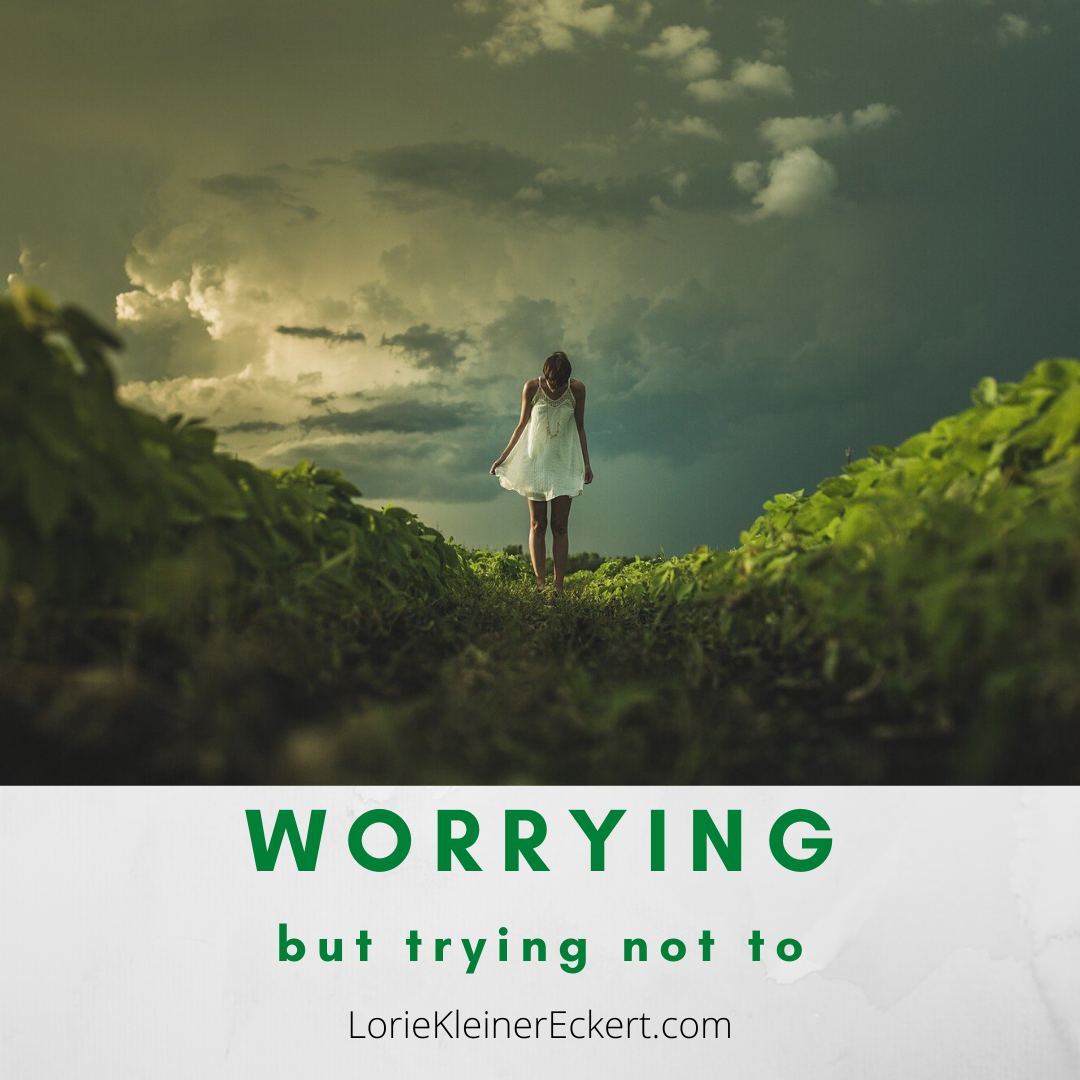 Worrying...But Trying Not To