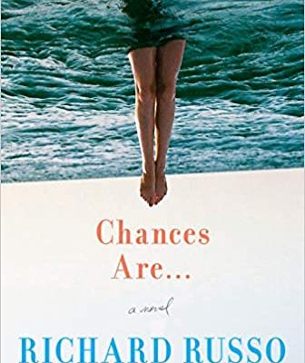 Chances Are by Richard Russo