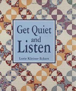 Get Quiet and Listen