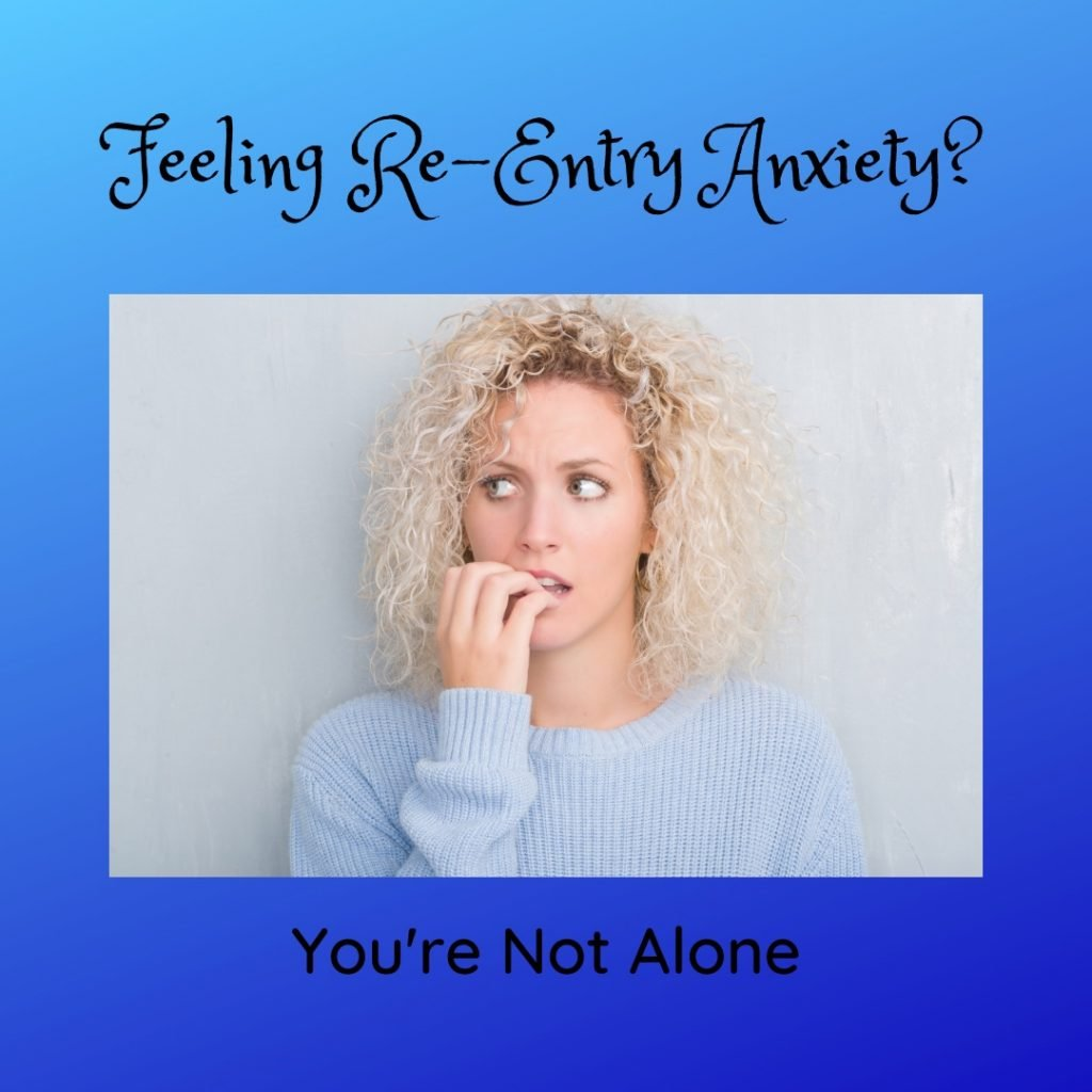 Feeling Re-Entry Anxiety?
