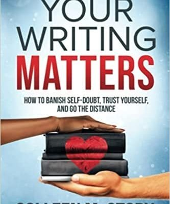 Your Writing Matters by Colleen M. Story