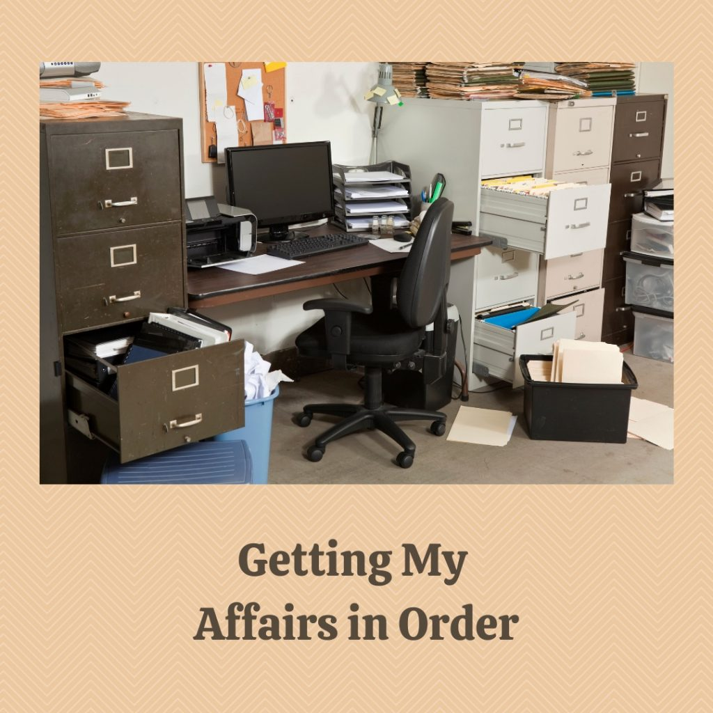 Getting My Affairs in Order