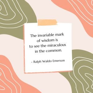 The invariable mark of wisdom